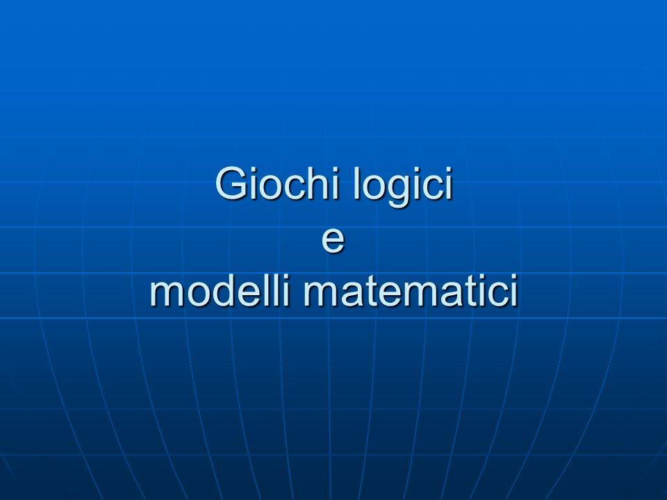 Giochi logici e modelli matematici