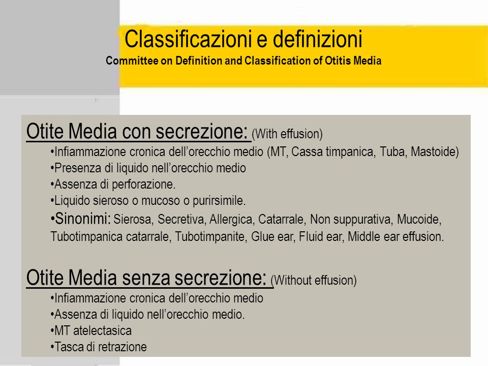 Classificazioni e definizioni Committee on Definition and Classification of Otitis Media