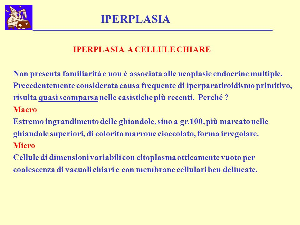 IPERPLASIA IPERPLASIA A CELLULE CHIARE