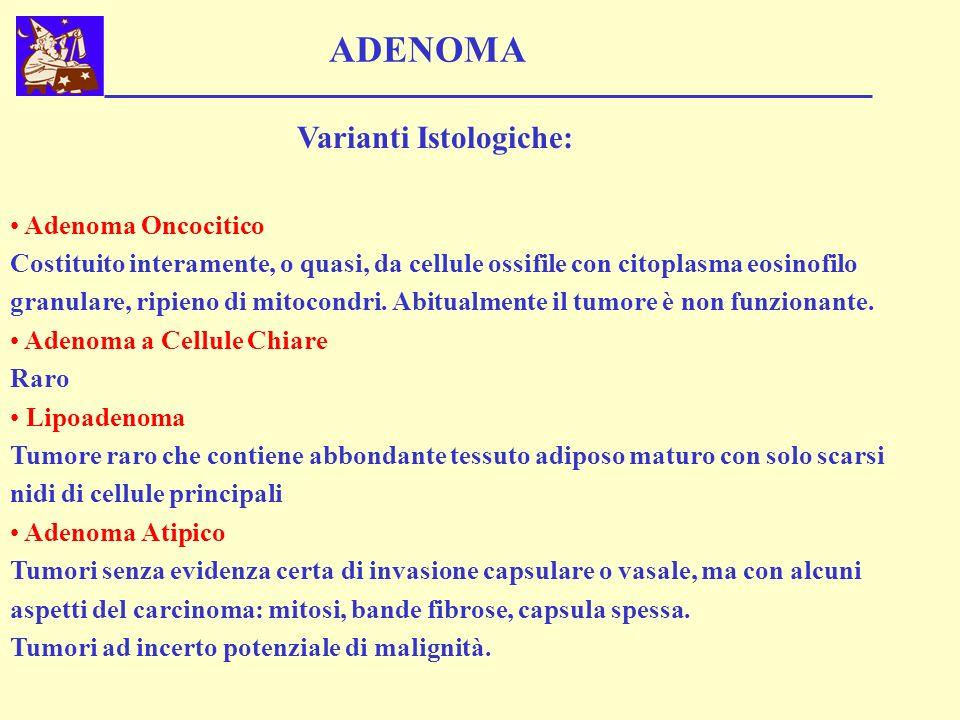 ADENOMA Varianti Istologiche: Adenoma Oncocitico