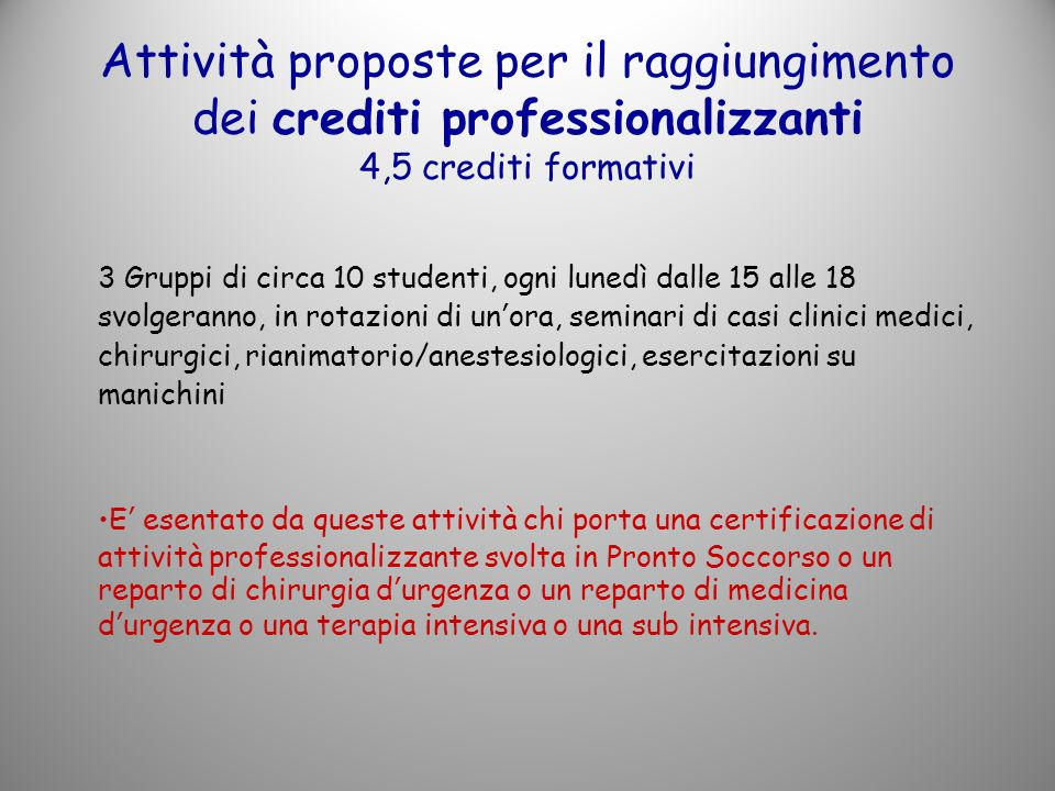 Attività proposte per il raggiungimento dei crediti professionalizzanti 4,5 crediti formativi