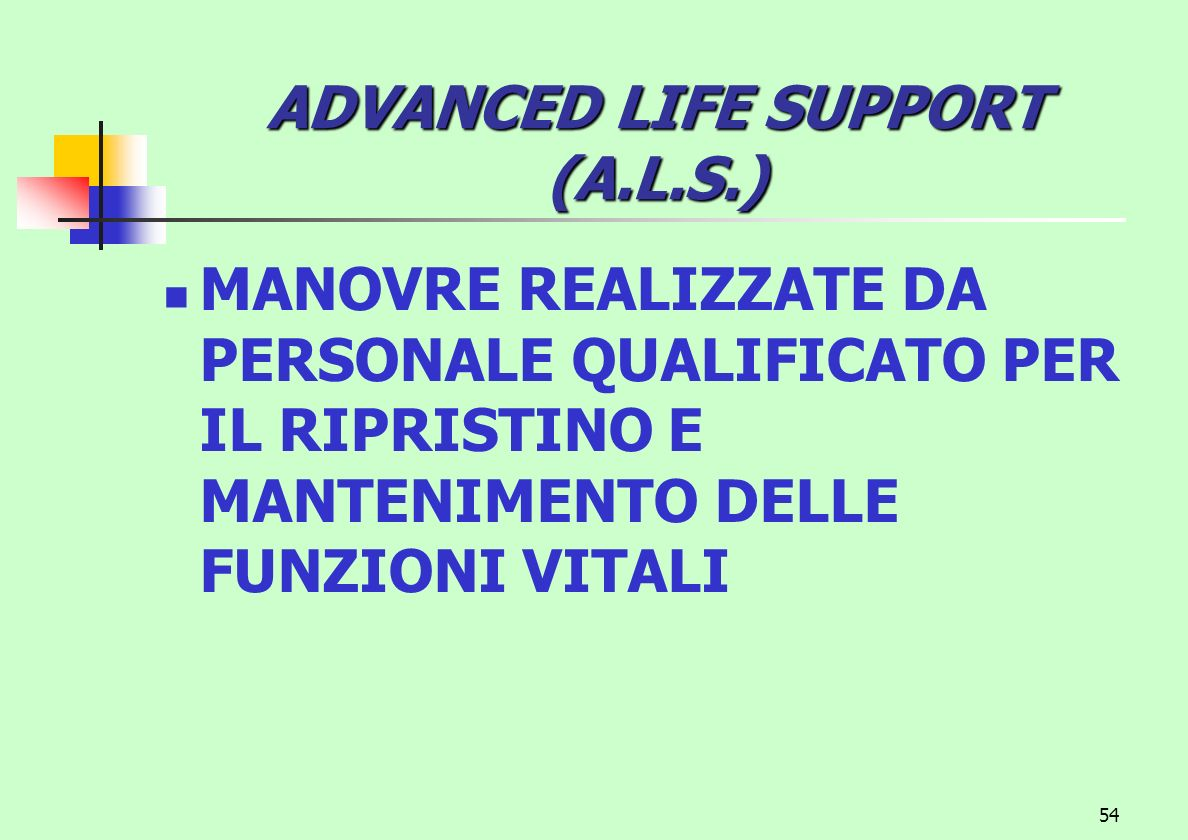 ADVANCED LIFE SUPPORT (A.L.S.)