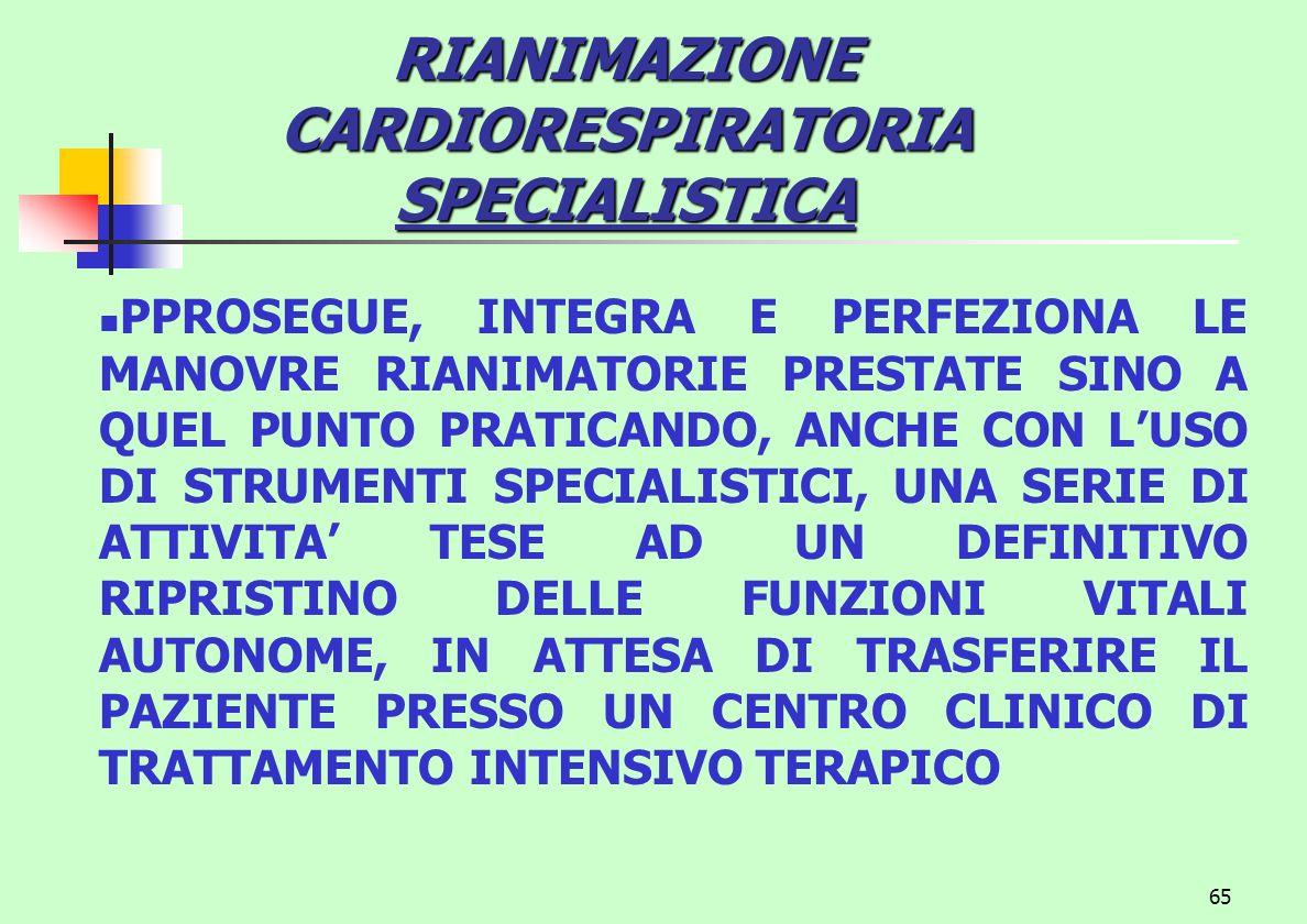 RIANIMAZIONE CARDIORESPIRATORIA SPECIALISTICA