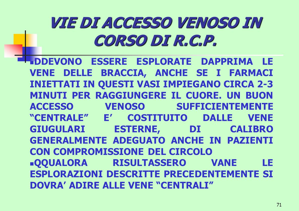 VIE DI ACCESSO VENOSO IN CORSO DI R.C.P.