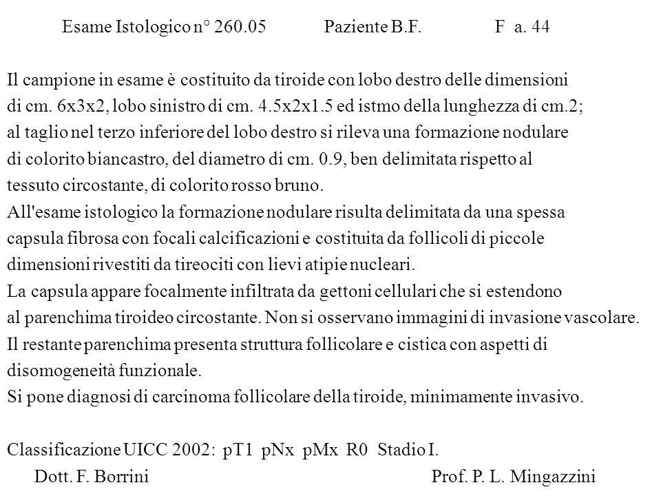 Esame Istologico n° 260.05 Paziente B.F. F a. 44