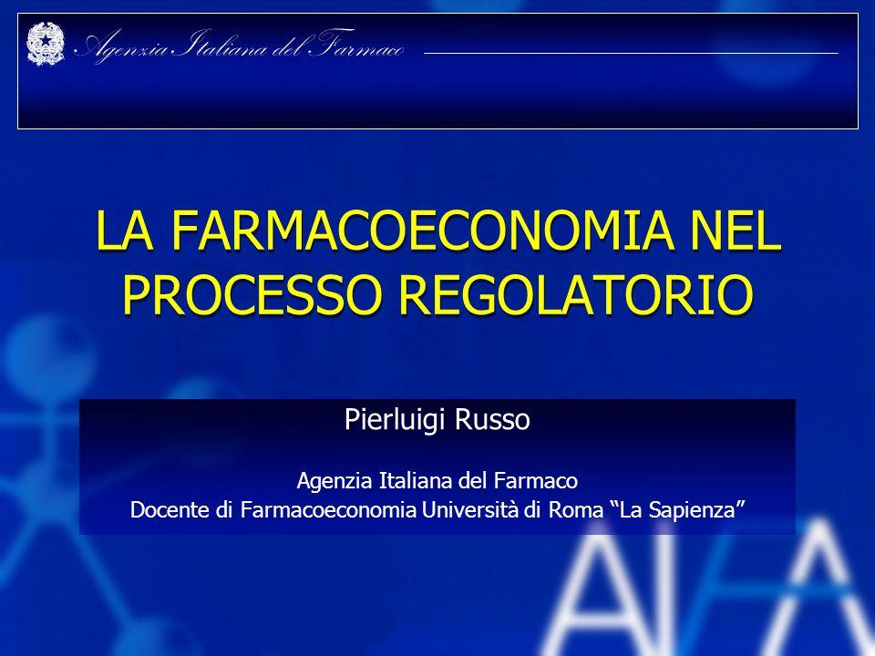 LA FARMACOECONOMIA NEL PROCESSO REGOLATORIO
