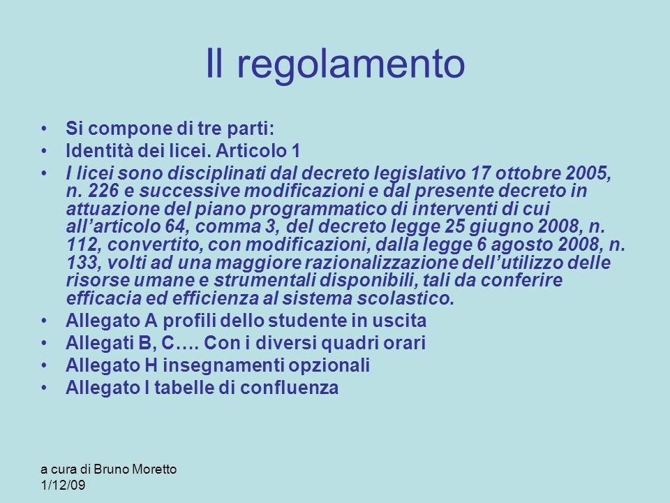 Il regolamento Si compone di tre parti: Identità dei licei. Articolo 1