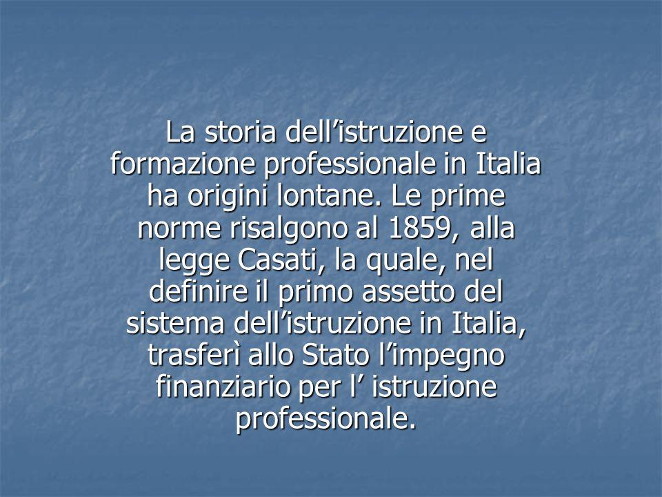La storia dell'istruzione e formazione professionale in Italia ha origini lontane.