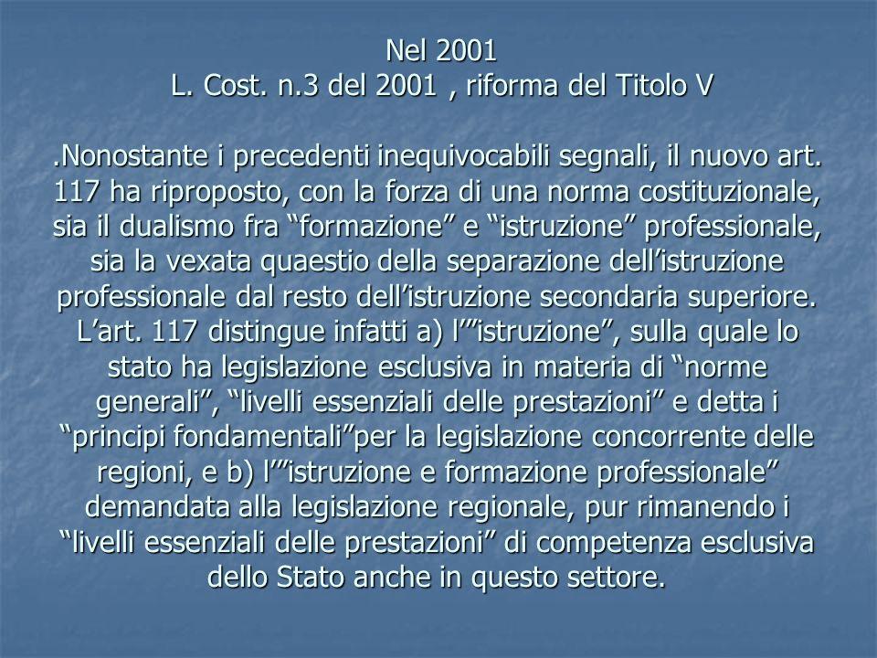 Nel 2001 L. Cost. n. 3 del 2001 , riforma del Titolo V
