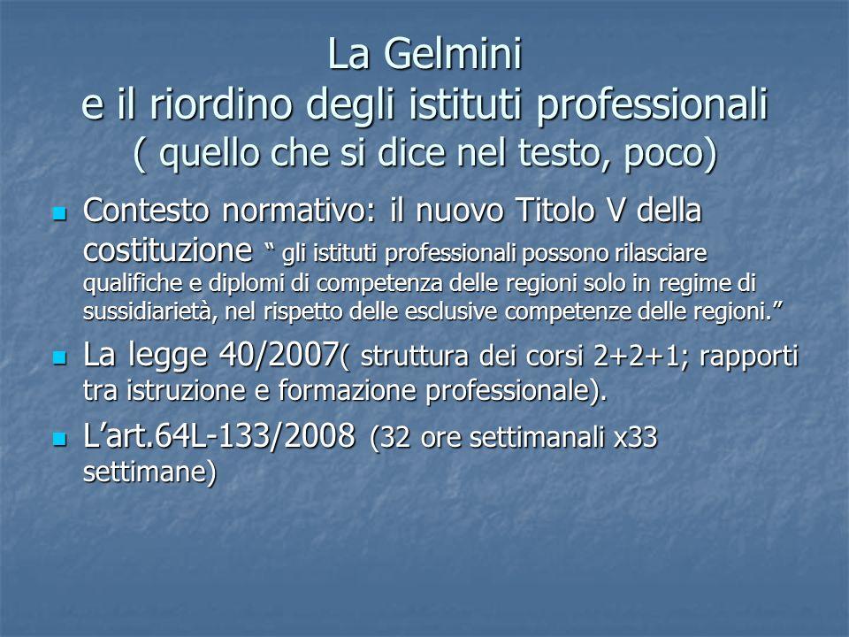 La Gelmini e il riordino degli istituti professionali ( quello che si dice nel testo, poco)