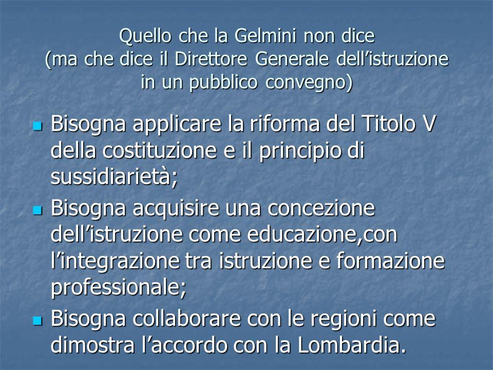 Quello che la Gelmini non dice (ma che dice il Direttore Generale dell'istruzione in un pubblico convegno)