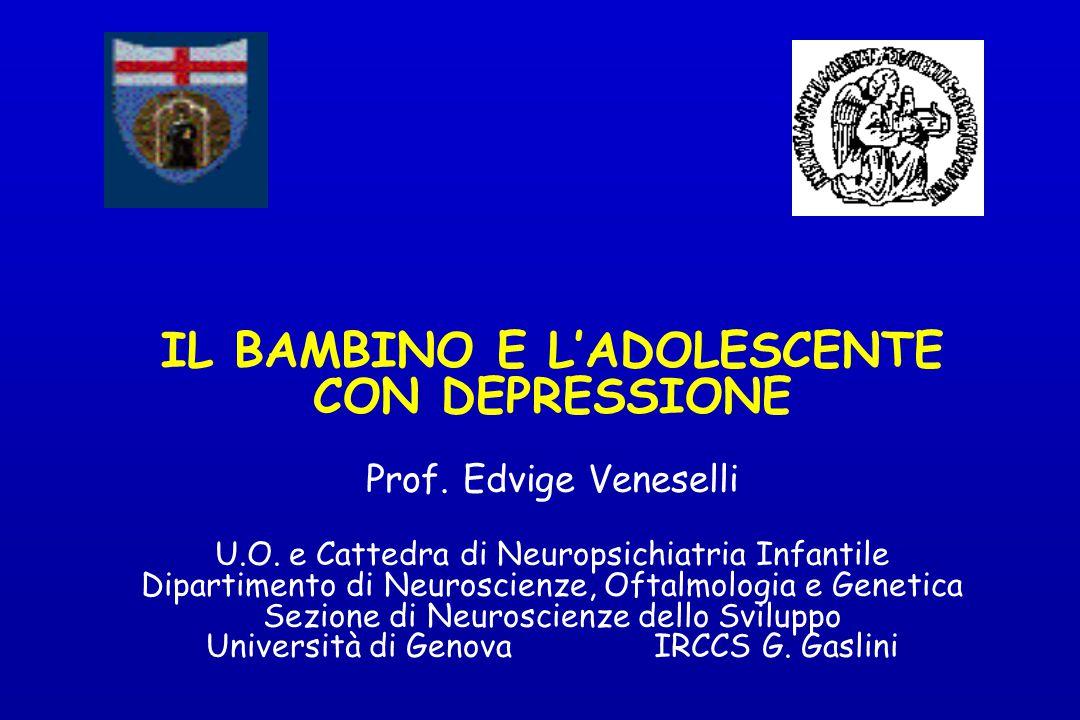 IL BAMBINO E L'ADOLESCENTE CON DEPRESSIONE Prof. Edvige Veneselli U. O
