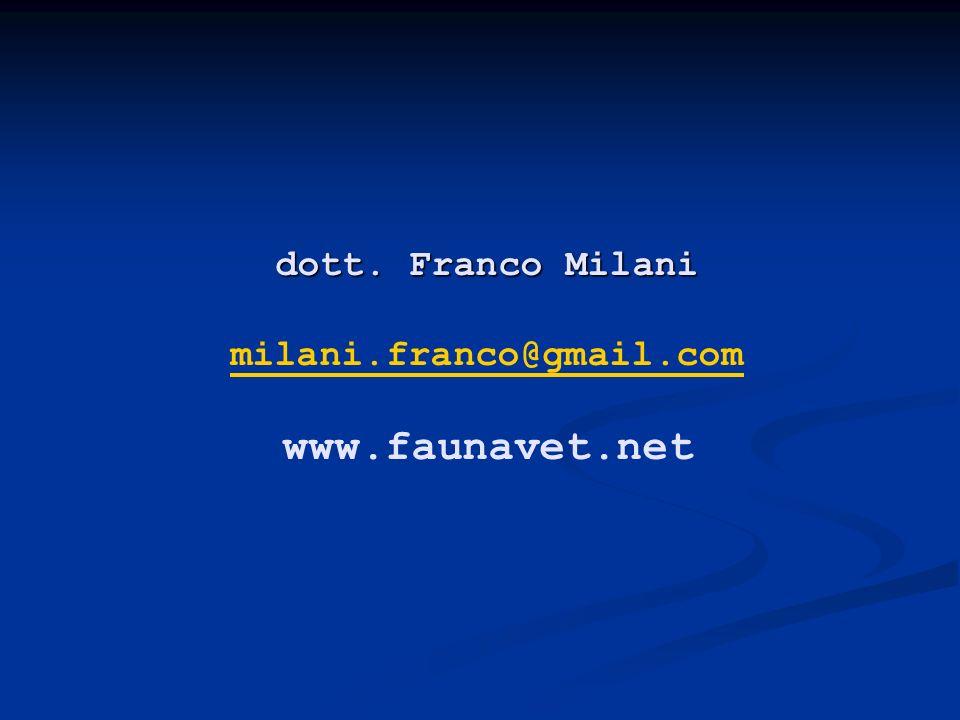 dott. Franco Milani milani.franco@gmail.com www.faunavet.net
