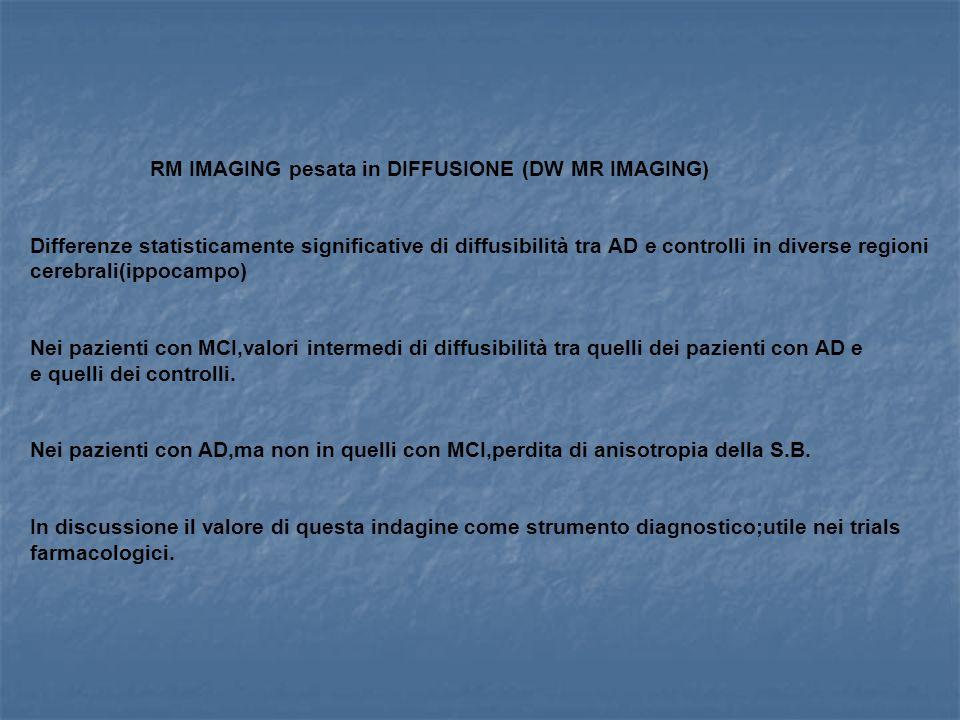 RM IMAGING pesata in DIFFUSIONE (DW MR IMAGING)