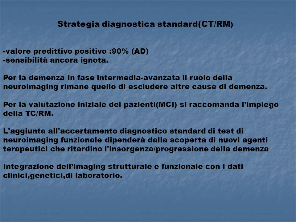 Strategia diagnostica standard(CT/RM)