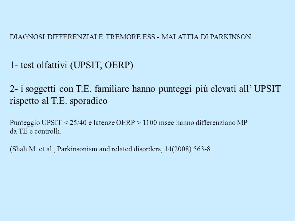 1- test olfattivi (UPSIT, OERP)