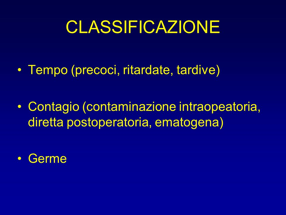 CLASSIFICAZIONE Tempo (precoci, ritardate, tardive)