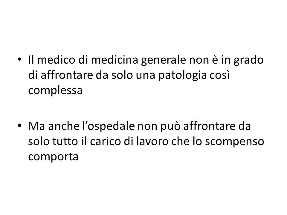 Il medico di medicina generale non è in grado di affrontare da solo una patologia così complessa