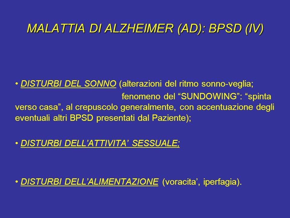 MALATTIA DI ALZHEIMER (AD): BPSD (IV)