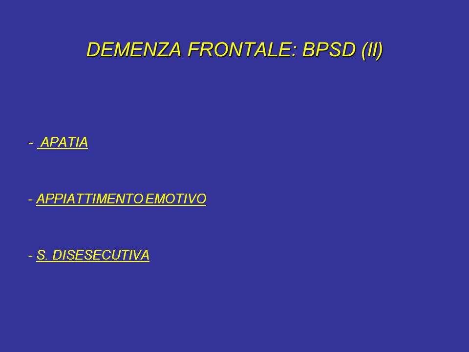 DEMENZA FRONTALE: BPSD (II)