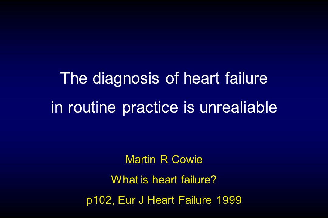 The diagnosis of heart failure in routine practice is unrealiable