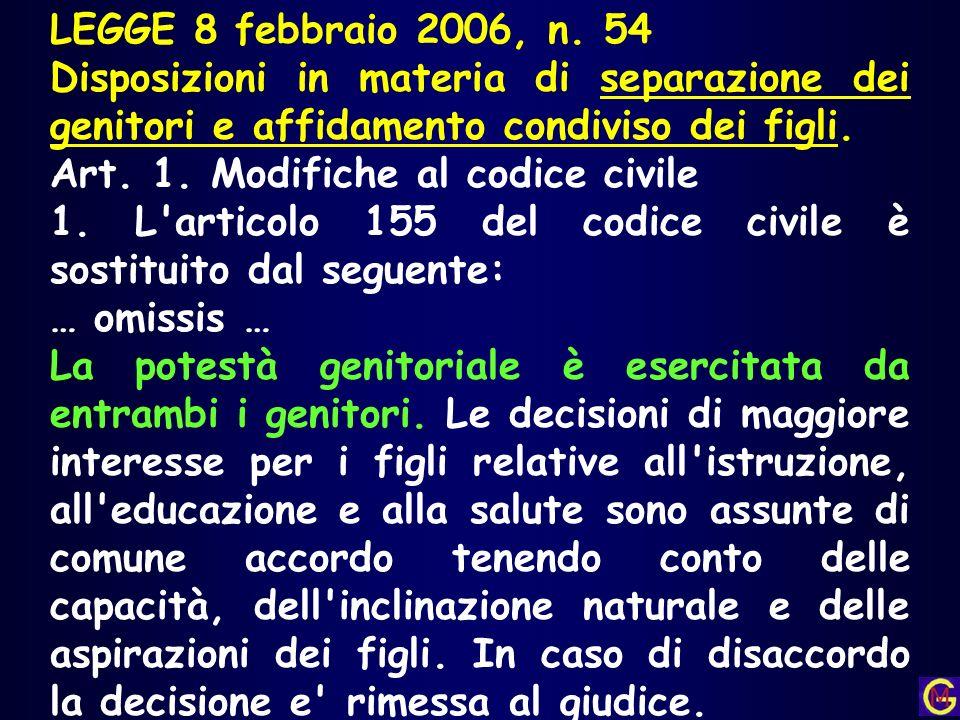 LEGGE 8 febbraio 2006, n. 54 Disposizioni in materia di separazione dei genitori e affidamento condiviso dei figli.