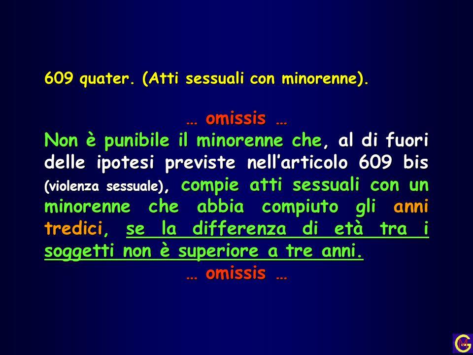 609 quater. (Atti sessuali con minorenne).