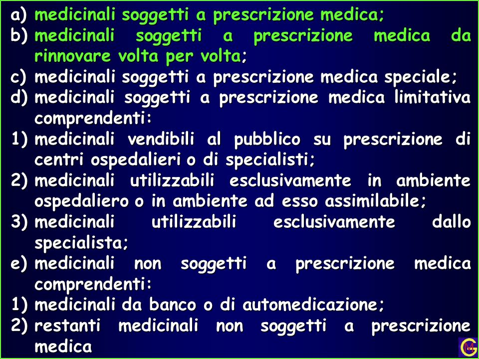 medicinali soggetti a prescrizione medica;