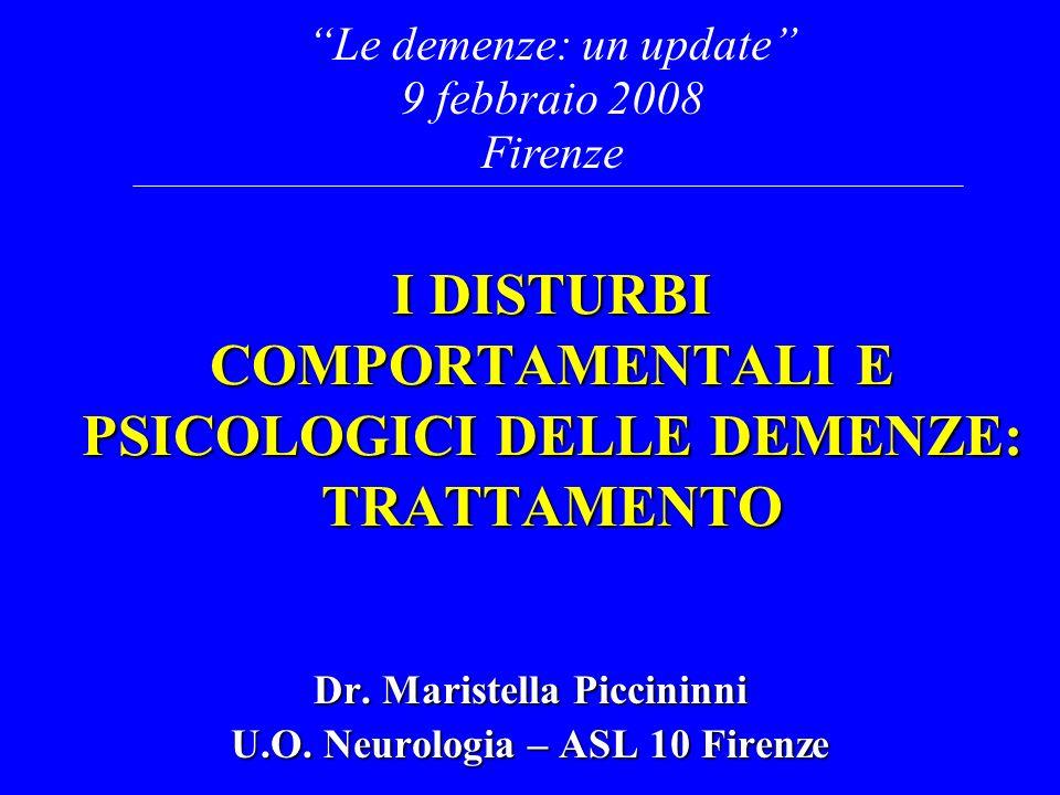 I DISTURBI COMPORTAMENTALI E PSICOLOGICI DELLE DEMENZE: TRATTAMENTO