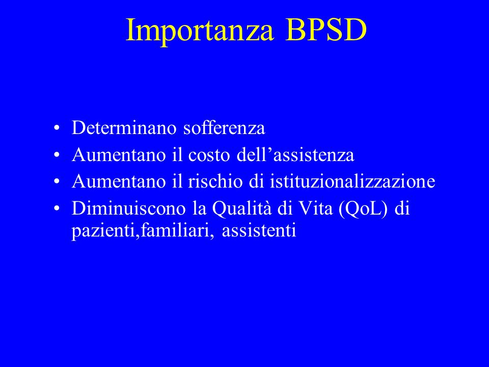 Importanza BPSD Determinano sofferenza