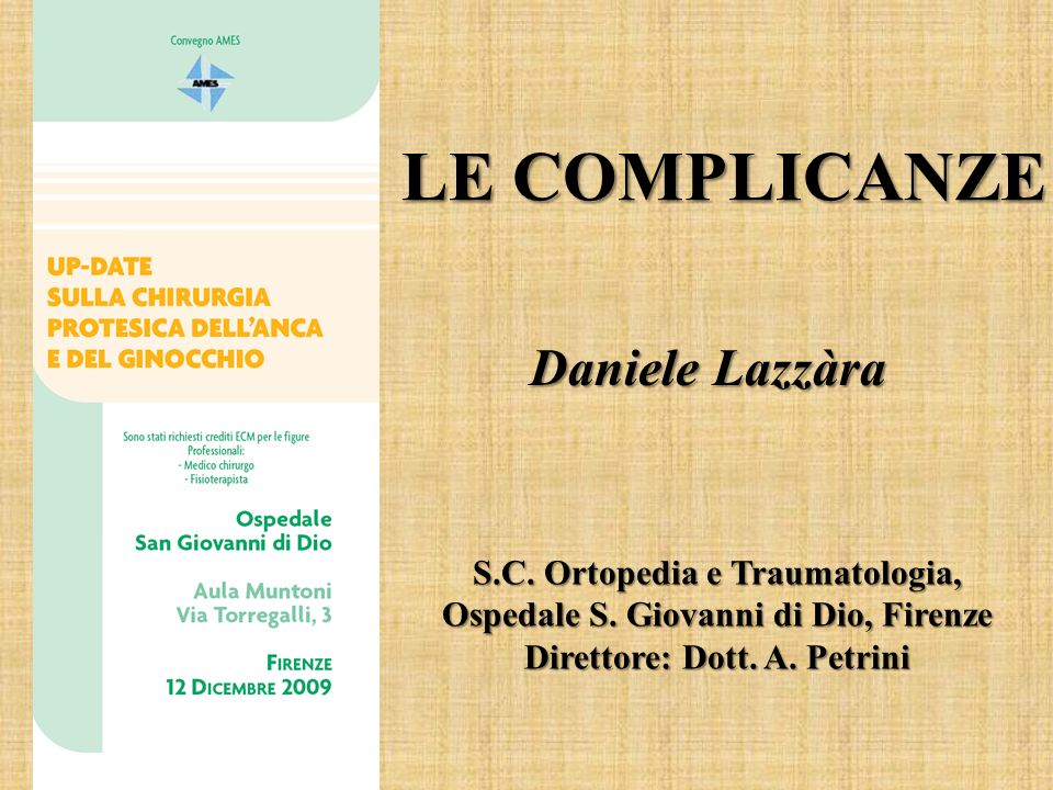 LE COMPLICANZE Daniele Lazzàra S.C. Ortopedia e Traumatologia,