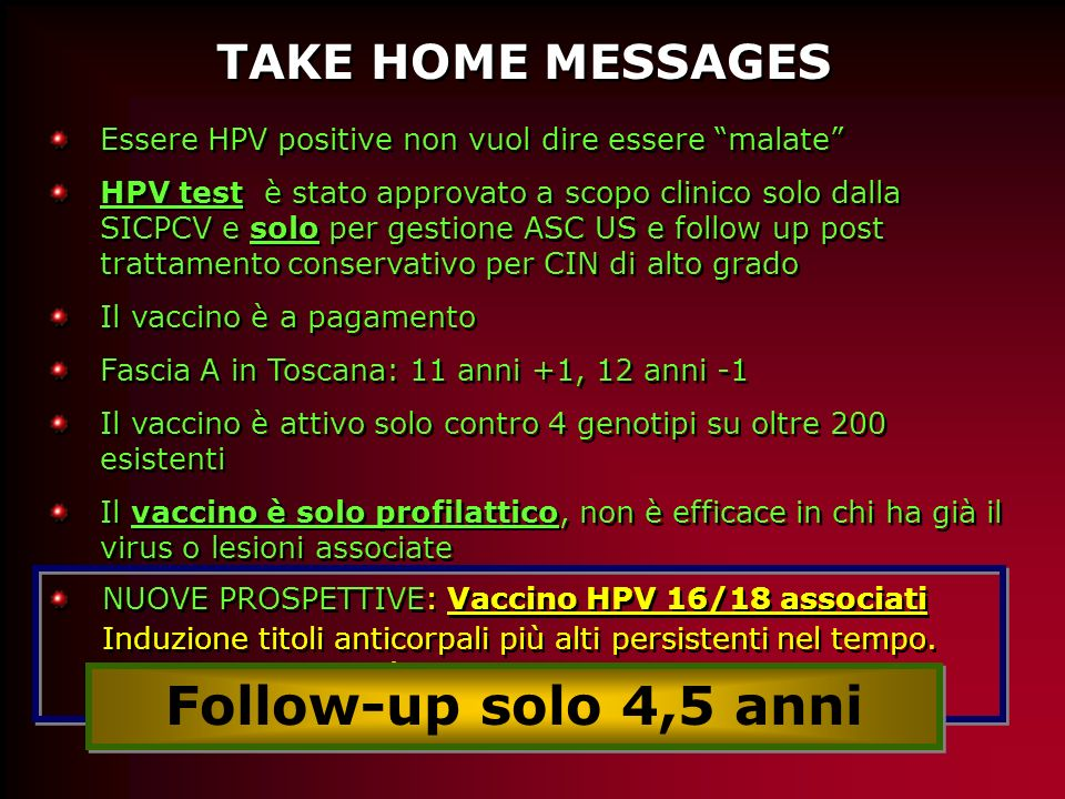 Follow-up solo 4,5 anni TAKE HOME MESSAGES