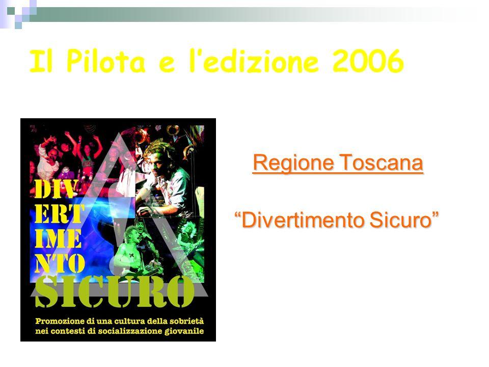 Il Pilota e l'edizione 2006 L'edizione 2006 si è svolta all'interno del Progetto della Regione Toscana già esistente.