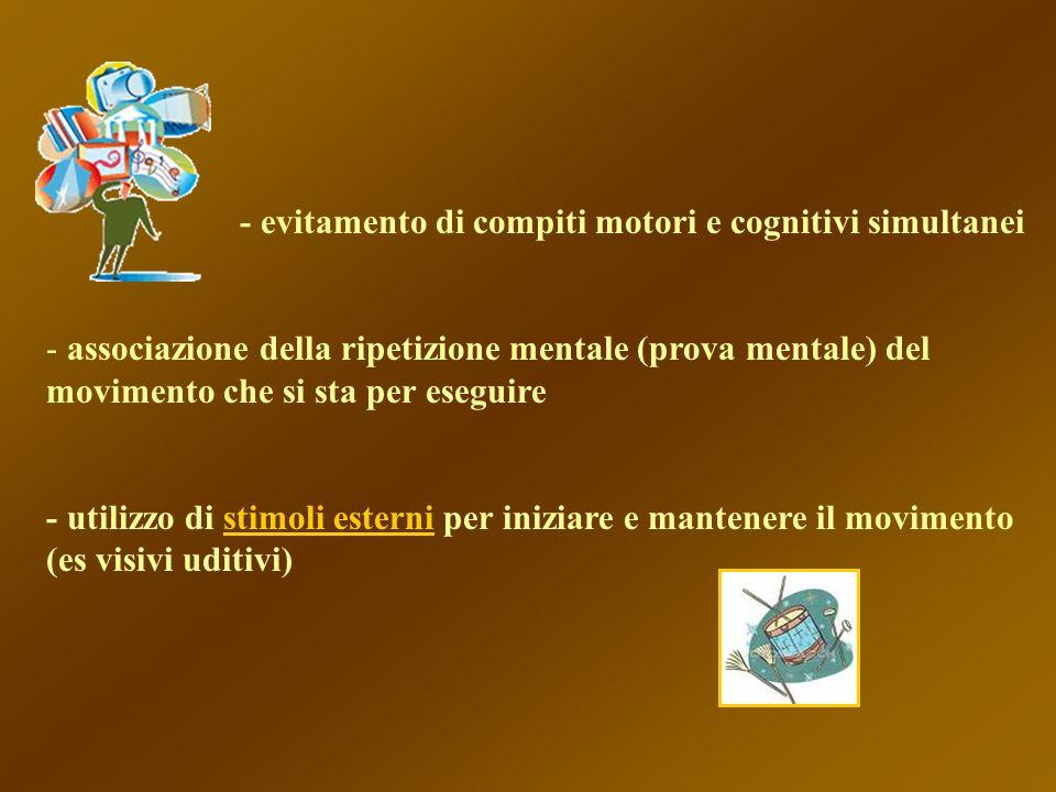 - evitamento di compiti motori e cognitivi simultanei