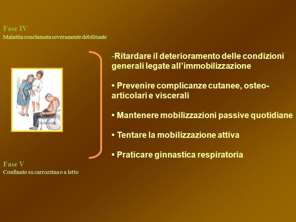 • Prevenire complicanze cutanee, osteo-articolari e viscerali