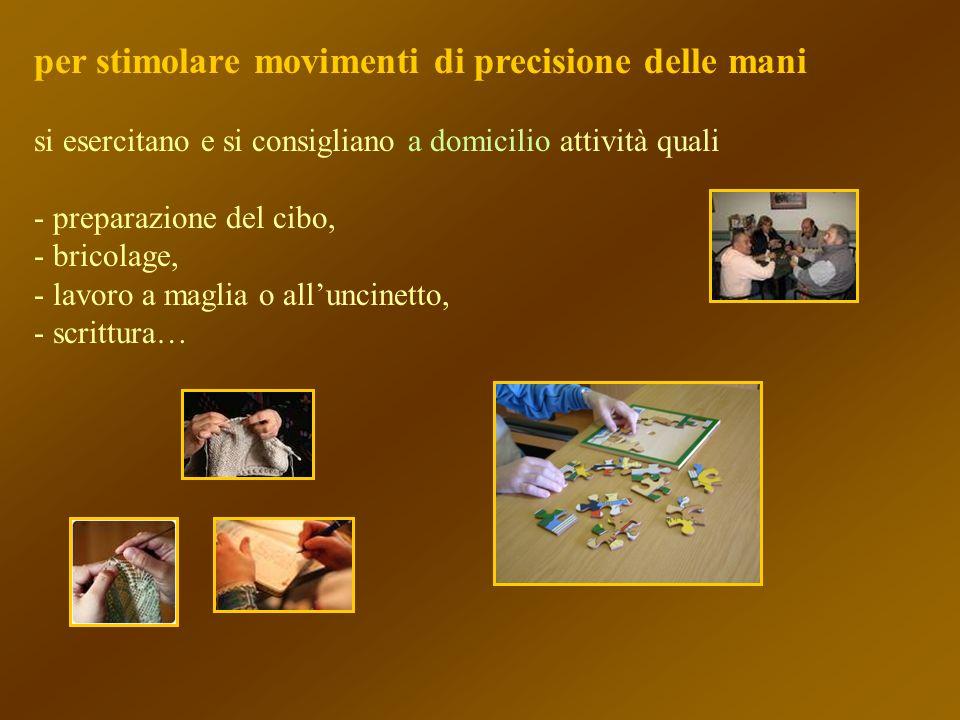 per stimolare movimenti di precisione delle mani
