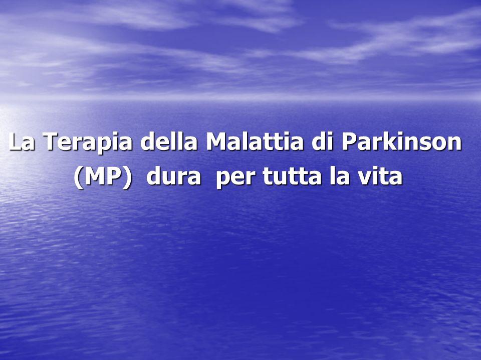 La Terapia della Malattia di Parkinson (MP) dura per tutta la vita