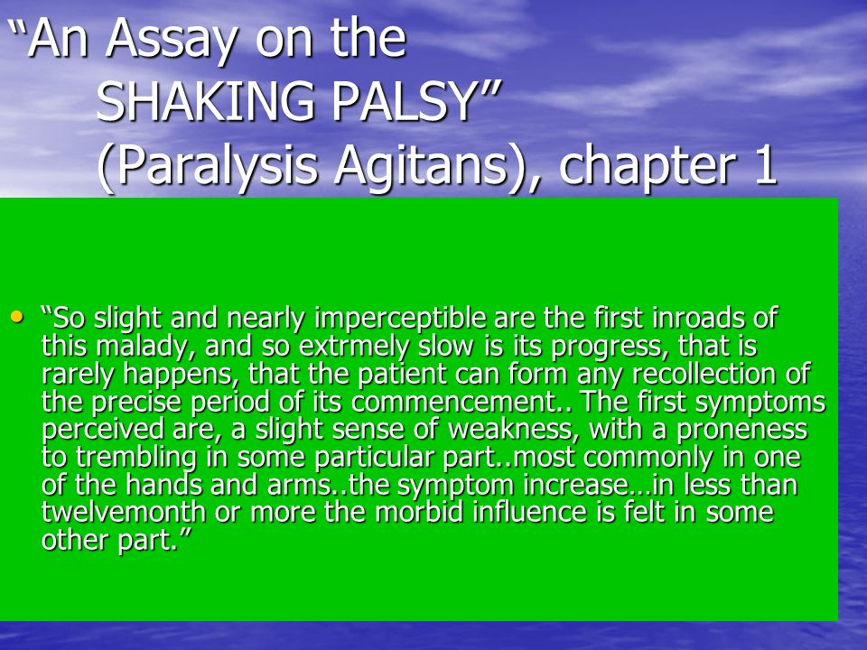 An Assay on the SHAKING PALSY (Paralysis Agitans), chapter 1