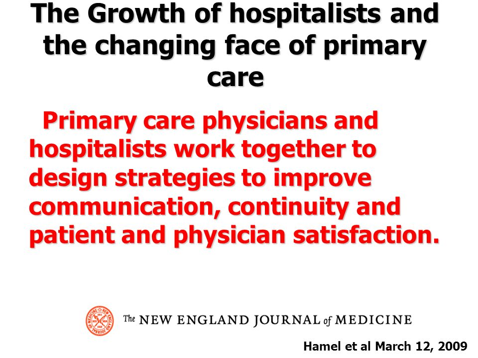 The Growth of hospitalists and the changing face of primary care