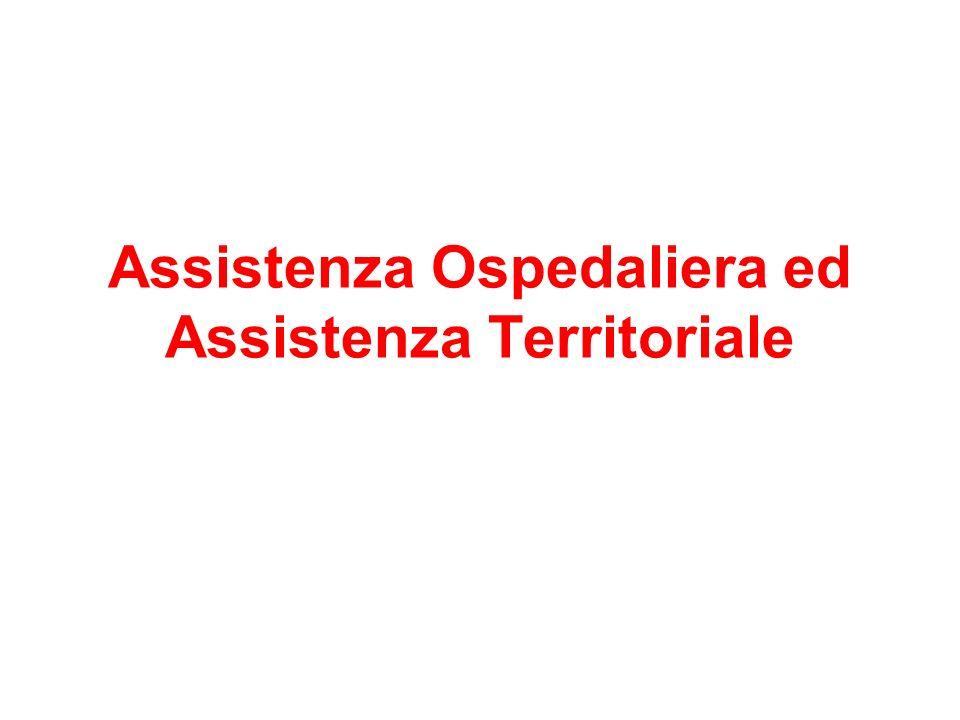 Assistenza Ospedaliera ed Assistenza Territoriale