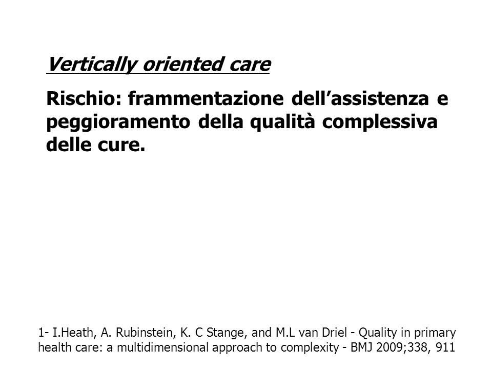 Vertically oriented care