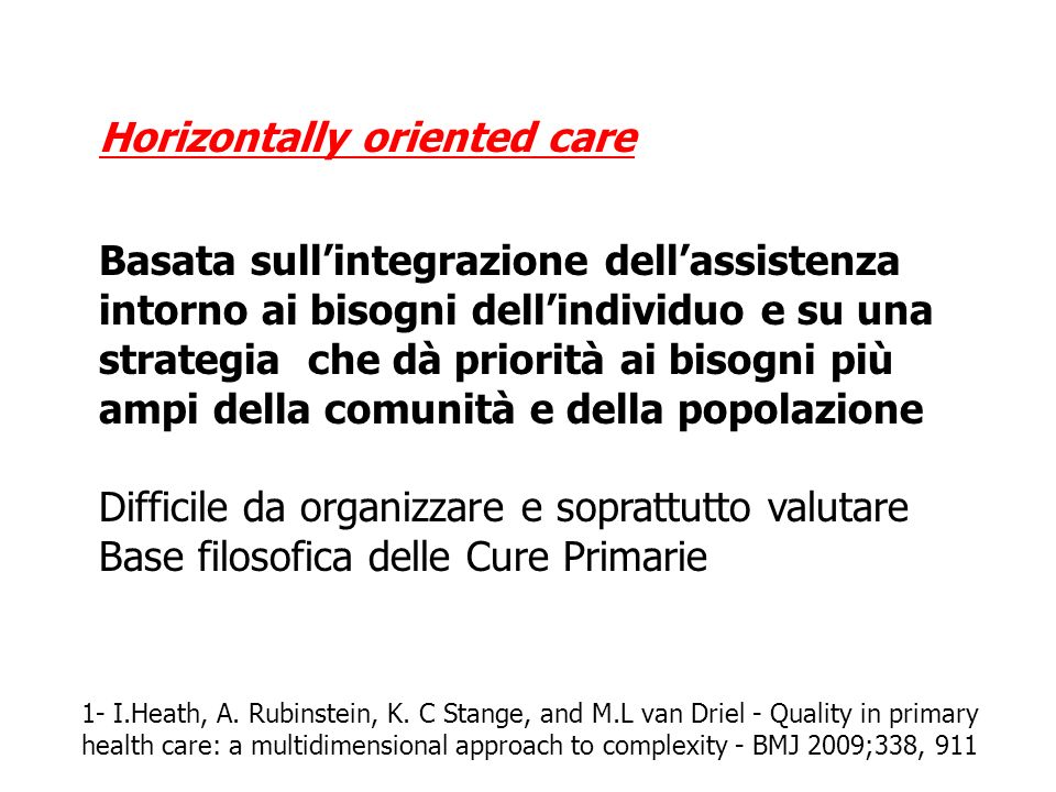 Horizontally oriented care