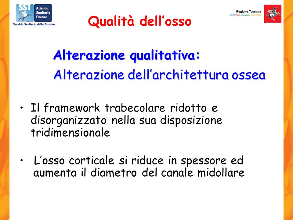 Alterazione qualitativa: Alterazione dell'architettura ossea