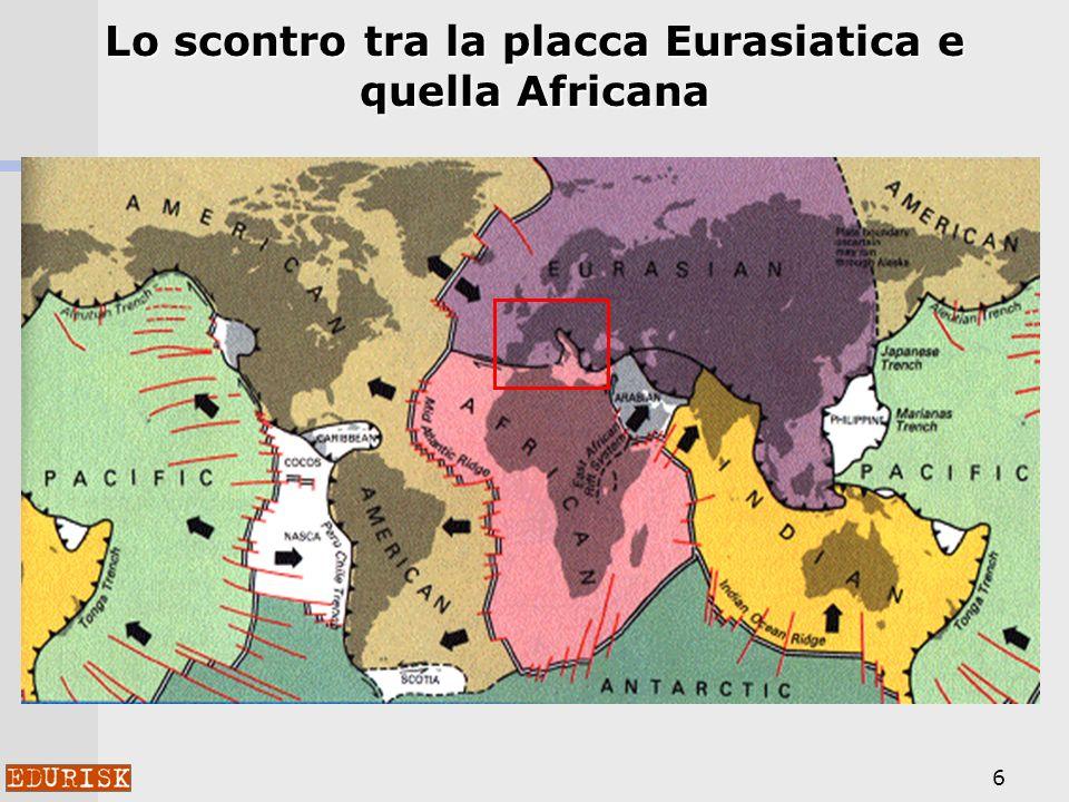 Lo scontro tra la placca Eurasiatica e quella Africana