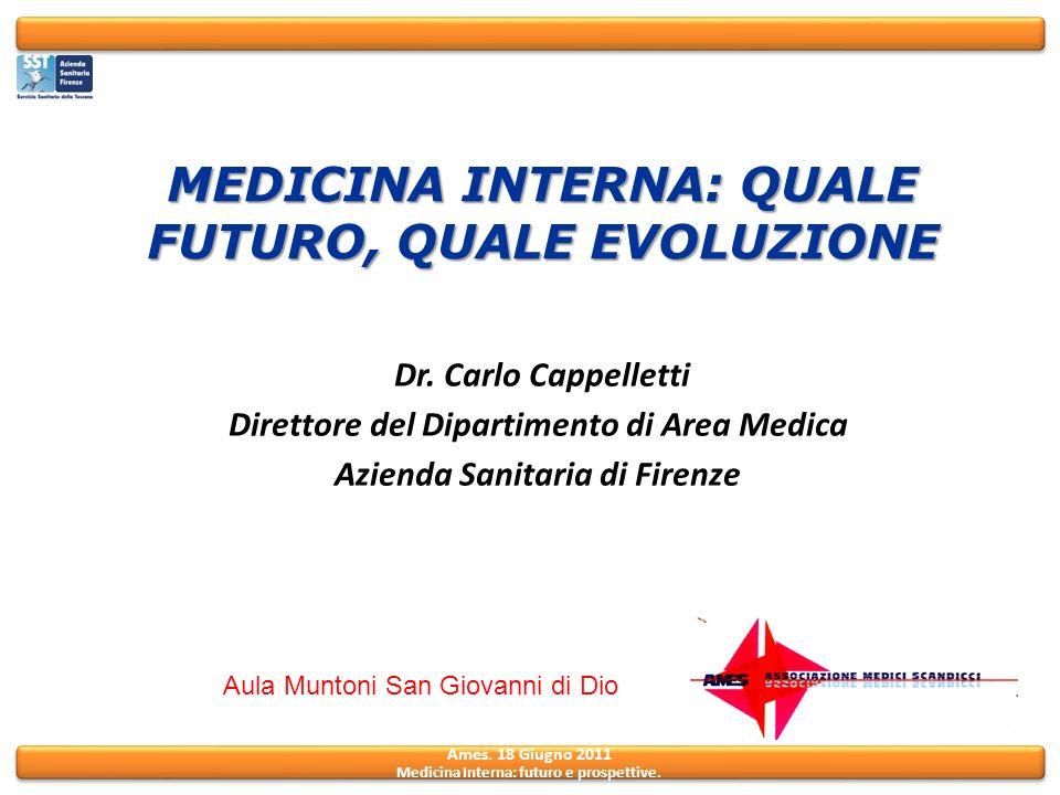 MEDICINA INTERNA: QUALE FUTURO, QUALE EVOLUZIONE