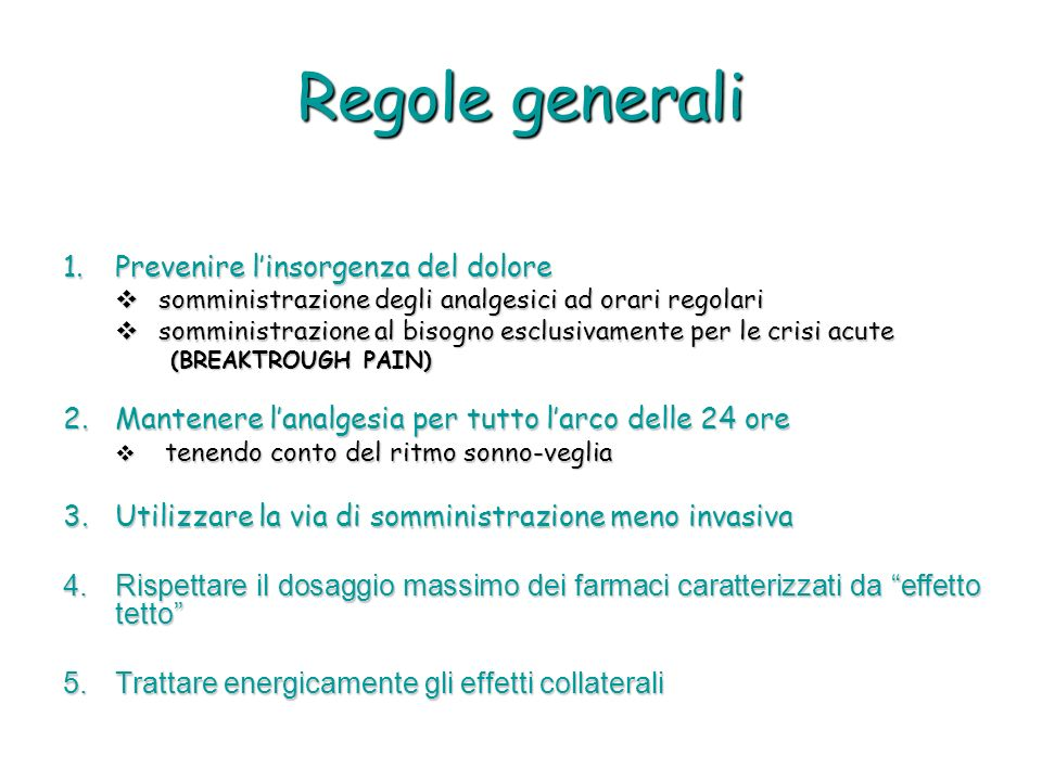 Regole generali Prevenire l'insorgenza del dolore