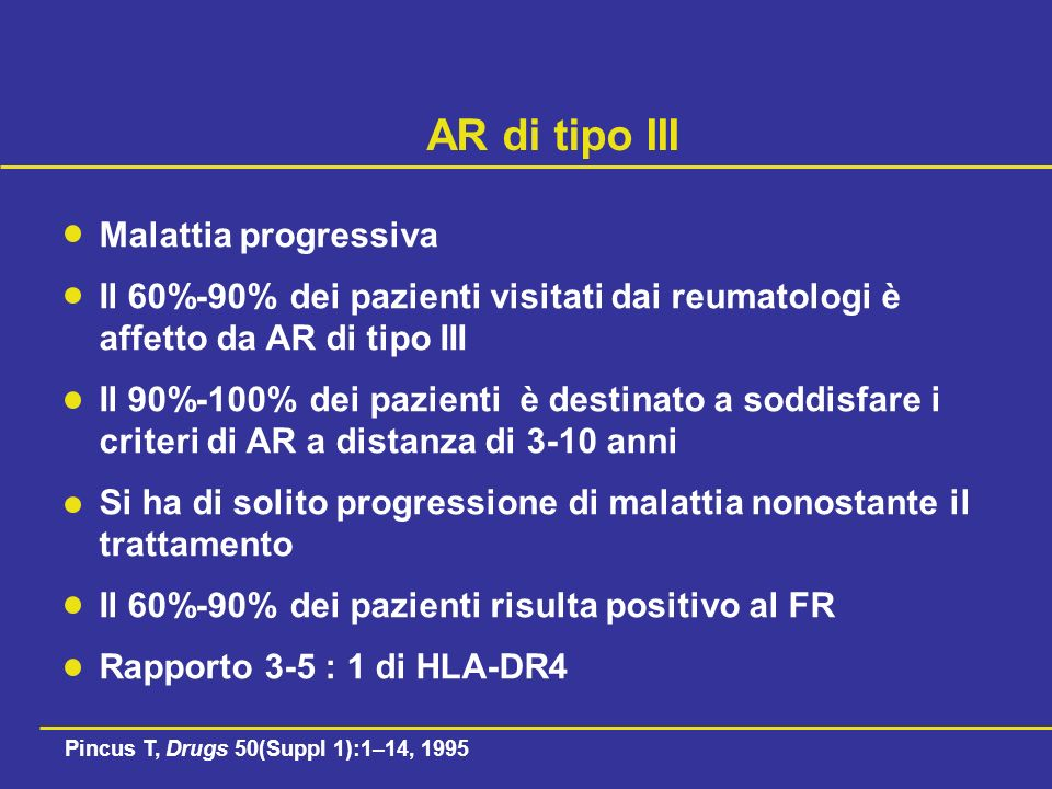 AR di tipo III Malattia progressiva