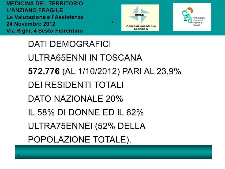 . . DATI DEMOGRAFICI ULTRA65ENNI IN TOSCANA