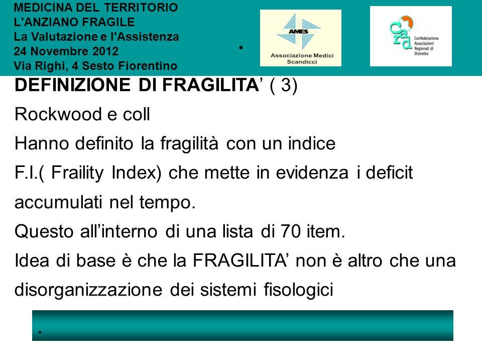 . . DEFINIZIONE DI FRAGILITA' ( 3) Rockwood e coll