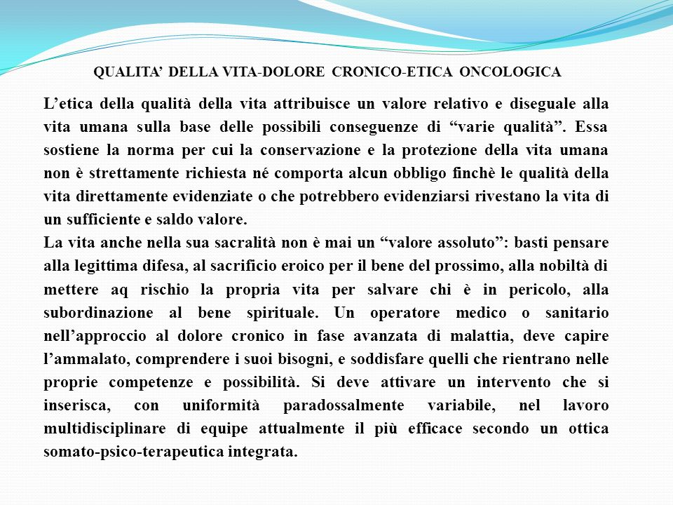 QUALITA' DELLA VITA-DOLORE CRONICO-ETICA ONCOLOGICA